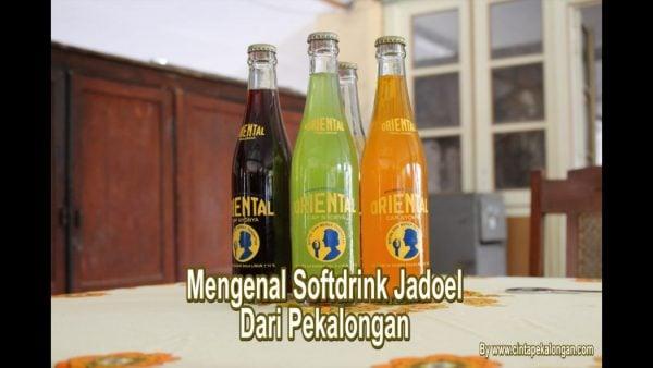 Mengenal Softdrink Jadoel Dari Pekalongan - Limun Oriental